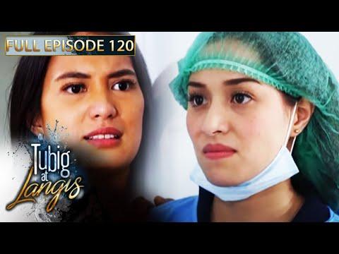 Full Episode 120 | Tubig At Langis