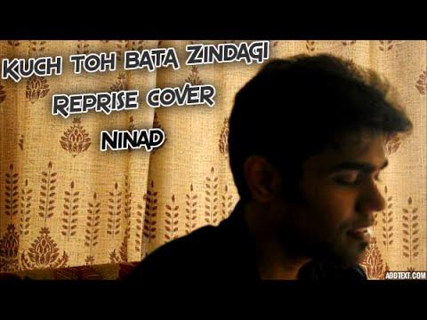 Zindagi Kuch toh bata | Cover | Ninad Bhat