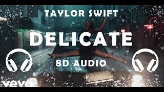 Taylor Swift - Delicate   8D Audio [ USE HEADPHONES 🎧]    Dawn of Music   