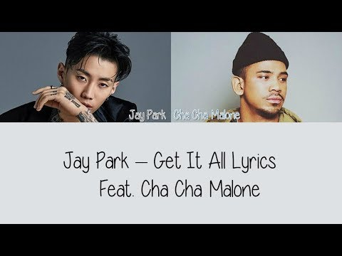 Video Jay Park - Get It All feat. Cha Cha Malone [Lyrics] download in MP3, 3GP, MP4, WEBM, AVI, FLV January 2017
