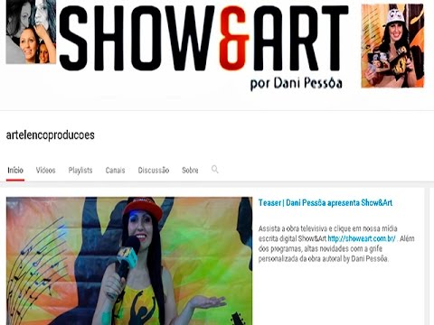 Dani Pessôa exibe seu Canal Art Elenco Produções
