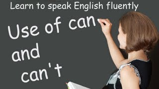 Use of can and can't, Learn to speak English fluently