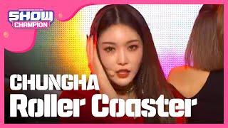 Video Show Champion EP.257 CHUNGHA - Roller Coaster [청하 - 롤러코스터] MP3, 3GP, MP4, WEBM, AVI, FLV Desember 2018