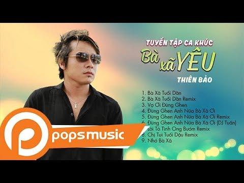 Tuyển tập ca khúc Bà xã yêu - Thiên Bảo (Chàng ca sĩ miền Tây) - Thời lượng: 38 phút.