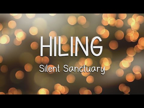 HILING - Silent Sanctuary (LYRICS)