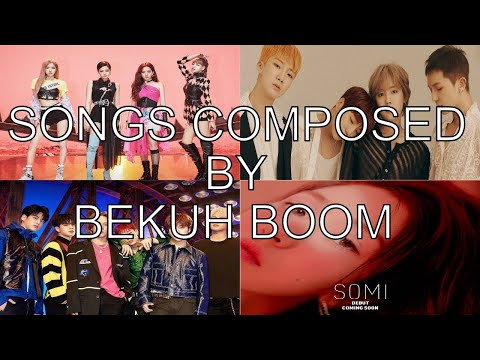 KPOP SONGS PRODUCED BY BEKUH BOOM (BLACKPINK, IKON, WINNER...)