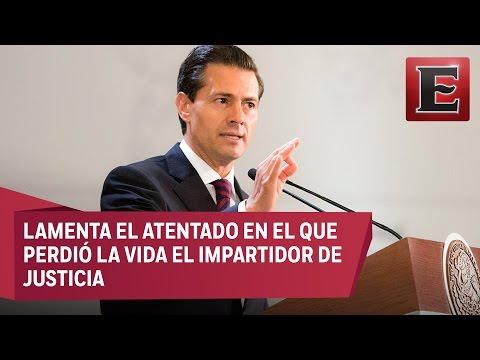 Peña Nieto instruye a PGR investigar homicidio de juez en Metepec