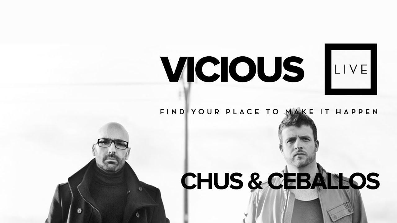 Chus & Ceballos - Live @ Vicious Live 2013