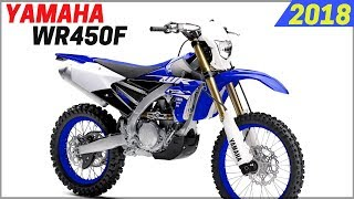 4. NEW 2018 Yamaha WR450F - Updated Specification