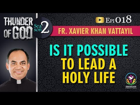 Thunder of God | Fr. Xavier Khan Vattayil | Season 2 | Episode 18