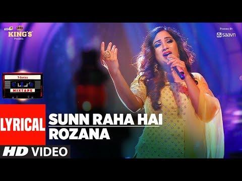 T-Series Mixtape : Sunn Raha Hai Rozana Lyrical Video   Shreya Ghoshal   T-Series