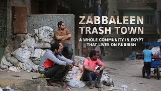Video Zabbaleen: Trash Town. A whole community in Egypt that lives on rubbish MP3, 3GP, MP4, WEBM, AVI, FLV Januari 2019