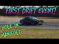 MY 1ST DRIFT EVENT | DANGER TO MANIFOLD!