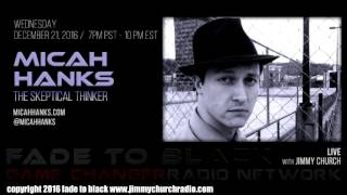 Ep. 577 FADE to BLACK Jimmy Church w/ Micah Hanks : The Skeptical Thinker : LIVE