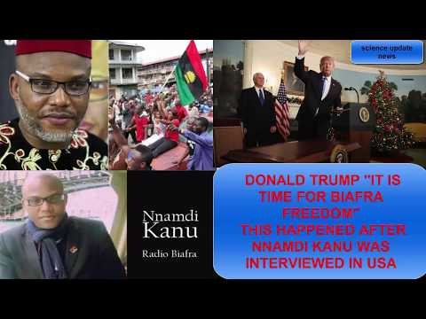 "DONALD TRUMP ""IT IS TIME FOR BIAFRA FREEDOM"" THIS HAPPENED AFTER NNAMDI KANU WAS INTERVIEWED IN USA."