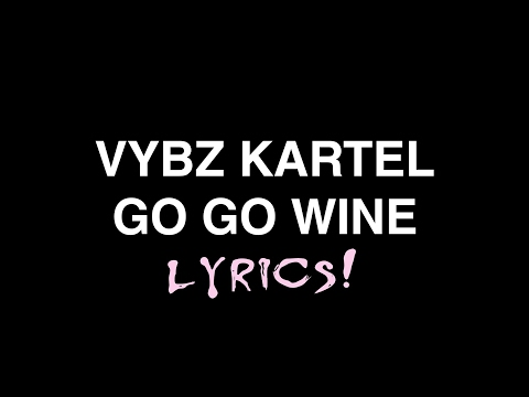 Vybz Kartel - Go Go Wine LYRICS