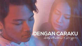 Download lagu Aldy Maldini Hanggini Dengan Caraku By Arsy Widianto Brisia Jodie Mp3