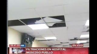 Filtraciones en Hospital Moscoso Puello