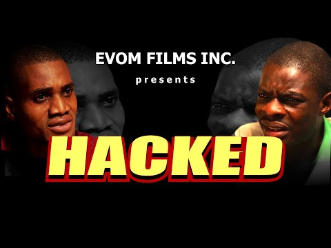 HACKED || Written by 'Shola Mike Agboola || By EVOM Films Inc.