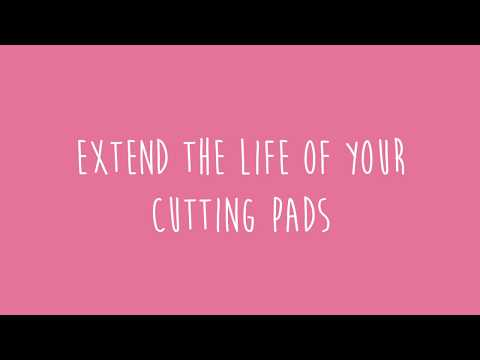 How to Extend the Life of Your Cutting Pads - Sizzix