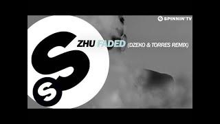ZHU - Faded (Dzeko&Torres Remix) [Available September 1]