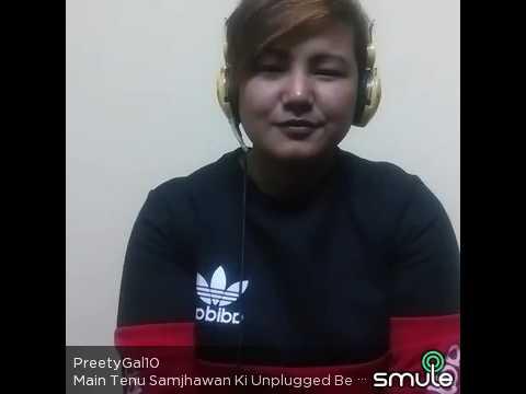 Main tenu samjhawa ki,,,,,unplug (cover song)