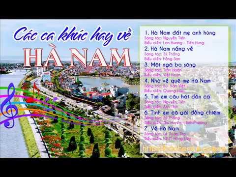 Tổng hợp những ca khúc hay hát về Tỉnh Hà Nam