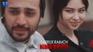 Farrux Raimov — Nima bo'pti   Фаррух Раимжонов — Нима бўпти