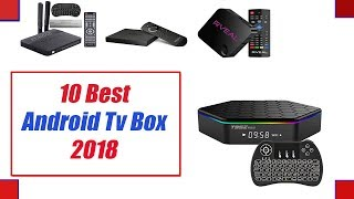 Video Best Android Tv Box 2018- Top 10 Best Android Tv Boxes Review 2018 MP3, 3GP, MP4, WEBM, AVI, FLV November 2018