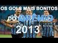 Os gols mais bonitos do Grêmio em 2013.