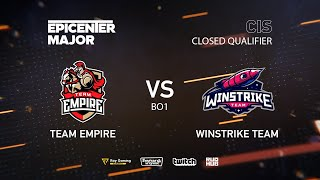Team Empire vs Winstrike Team, EPICENTER Major 2019 CIS Closed Quals , bo1 [Lex & 4ce]