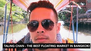 TALING CHAN - THE BEST FLOATING MARKET IN BANGKOK! | VLOG 75
