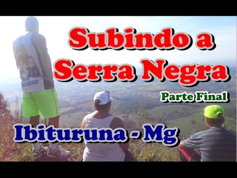 SUBINDO A SERRA NEGRA EM IBITURUNA - MG - (PARTE FINAL)