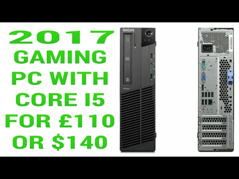 EXTREMELY CHEAP PC BUILD 2017 for £110 / $140. LENOVO M91P. CORE I5