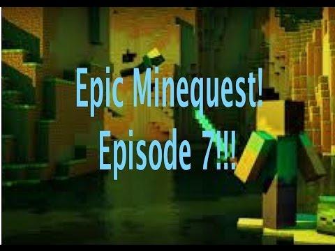 Epic Minequest!: Episode 7