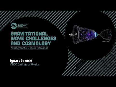 Ignacy Sawicki - Gravitational Wave and fundamental physics