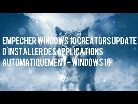 Empêcher Windows 10 Creators Update d'installer des applications automatiquement - Windows 10