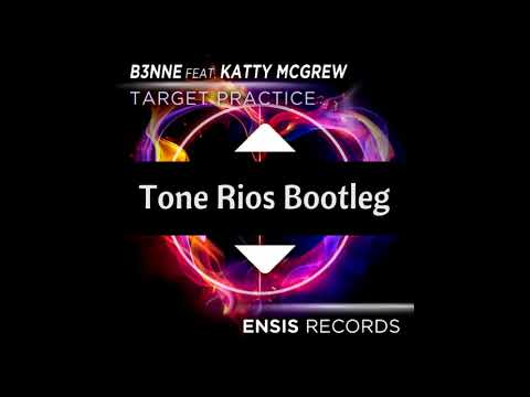 B3NNE Feat Katty McGrew - Target Practice (Tone Rios Bootleg)