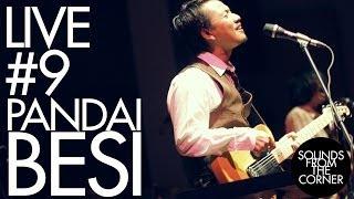 Video Sounds From The Corner : Live #9 Pandai Besi MP3, 3GP, MP4, WEBM, AVI, FLV Juni 2018