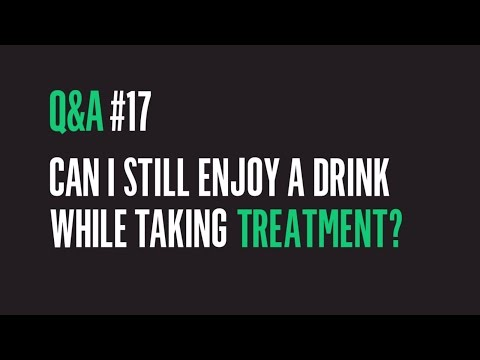 Can I Still Enjoy A Drink While Taking Treatment? | Ending HIV