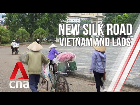 CNA | The New Silk Road S4 | E04: How Is China's New Silk Road Transforming Vietnam And Laos?