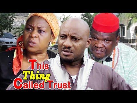 THIS THING CALLED TRUST SEASON 1&2 (UGEZU J UGEZU) 2019 LATEST NIGERIAN NOLLYWOOD MOVIE