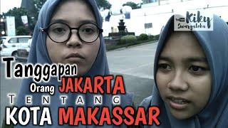 Video TANGGAPAN ORANG-ORANG DI JAKARTA TENTANG KOTA MAKASSAR MP3, 3GP, MP4, WEBM, AVI, FLV November 2018