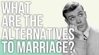 What are the Alternatives to Marriage? full download video download mp3 download music download