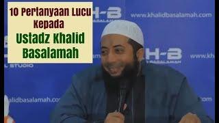 Video 10 Pertanyaan Lucu kepada Ustadz Khalid Basalamah MP3, 3GP, MP4, WEBM, AVI, FLV Juni 2019