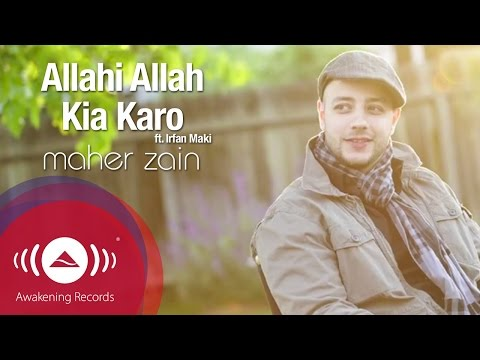 Maher Zain Feat. Irfan Makki - Allahi Allah Kiya Karo | Official Lyric Video Mp3