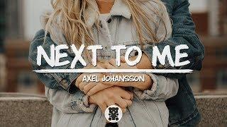 Video Axel Johansson - Next To Me (Lyrics Video) MP3, 3GP, MP4, WEBM, AVI, FLV Agustus 2018