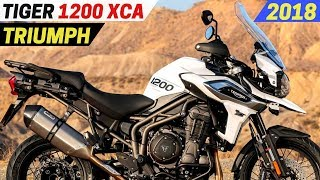 10. NEW 2018 Triumph Tiger 1200 XCA - Updated With More Technology And Features