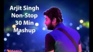 Video Arjit Singh Mashup Non Stop 30 Minutes MP3, 3GP, MP4, WEBM, AVI, FLV Juni 2018