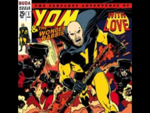 yom - music: yom & the wonder rabbis - Kaddish for Superman album: With Love enjoy !